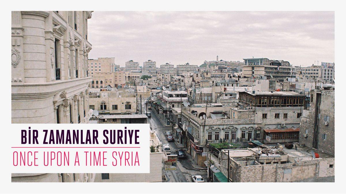 Bir Zamanlar Suriye ( savaştan önce )