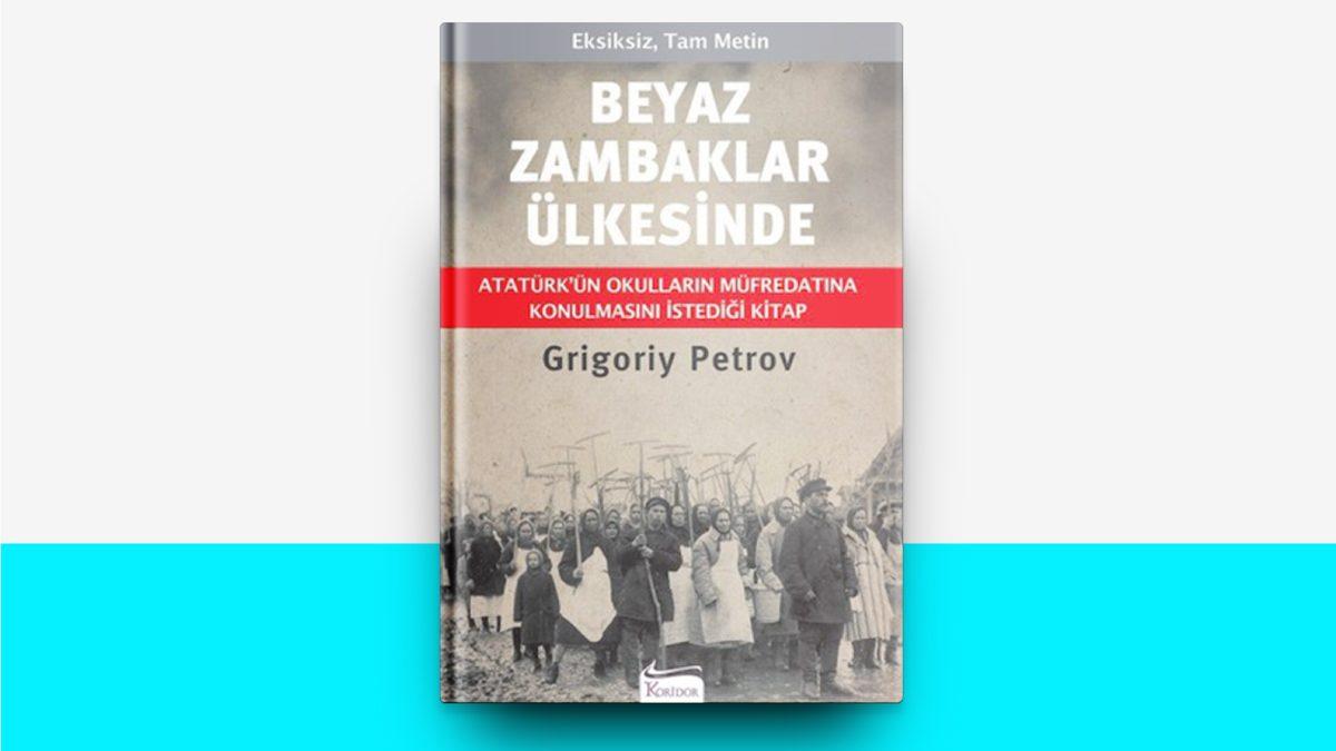 Beyaz Zambaklar Ülkesinde – Grigoriy Petrov | #01