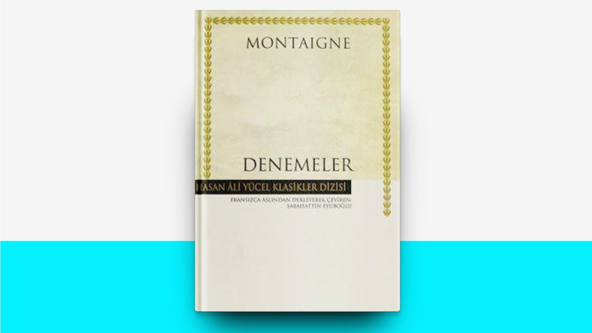 Denemeler – Michel de Montaigne | #02