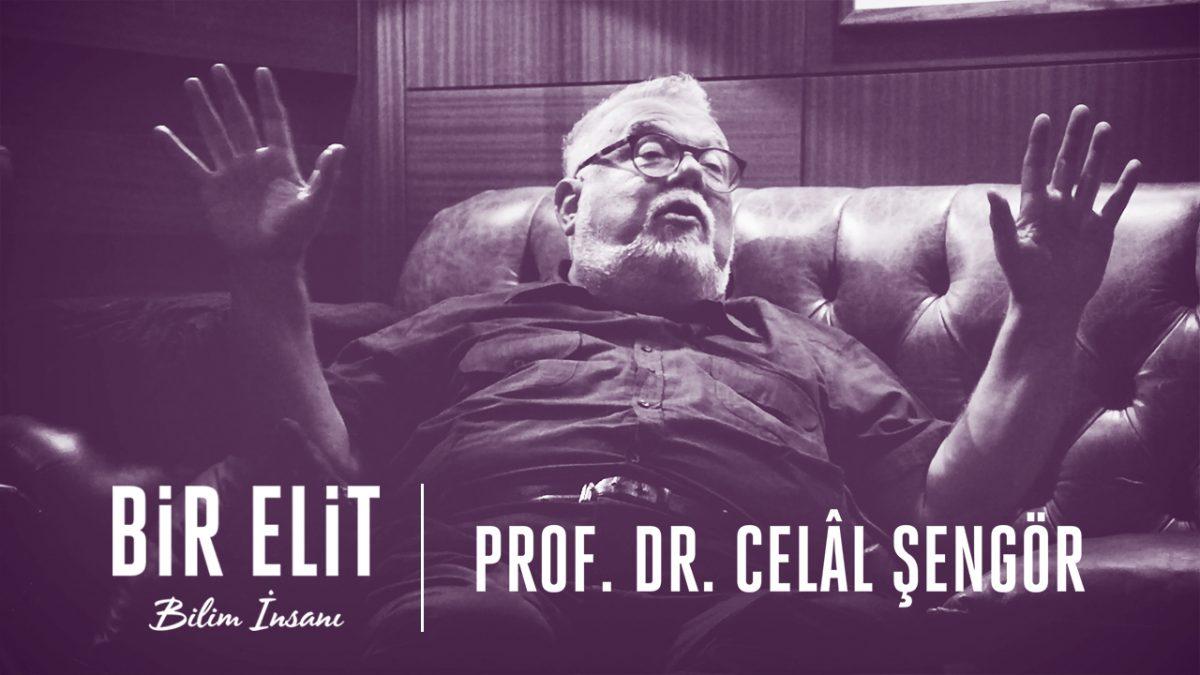 Bir Elit Bilim İnsanı: Prof. Dr. Celâl Şengör   Bütün Bölümleriyle, Bonuslarıyla